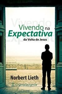 Baixar Vivendo na Expectativa da Volta de Jesus pdf, epub, eBook