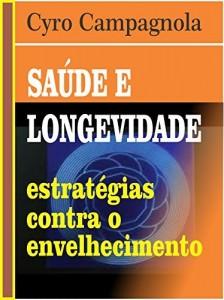 Baixar SAUDE E LONGEVIDADE: Estratégias contra o Envelhecimento pdf, epub, eBook