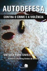Baixar AUTODEFESA Contra o Crime e a Violência – Um guia para Civis e Policiais pdf, epub, ebook