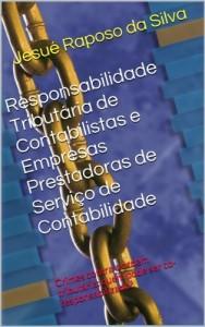 Baixar Responsabilidade Tributária de Contabilistas e Empresas Prestadoras de Serviço de Contabilidade pdf, epub, eBook
