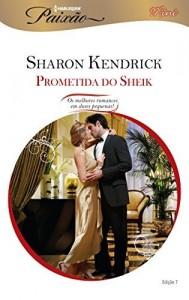 Baixar A Prometida do Sheik – Harlequin Paixão Mini Ed.007 pdf, epub, eBook