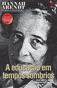 Baixar Hannah Arendt pensa a educação (Coleção biblioteca do professor) pdf, epub, eBook