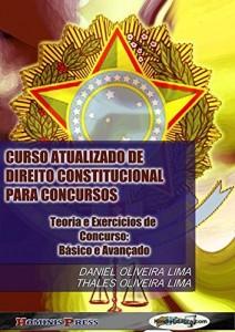 Baixar CURSO ATUALIZADO DE DIREITO CONSTITUCIONAL PARA CONCURSOS – Teoria e Exercícios de Concurso: Básico e Avançado pdf, epub, ebook