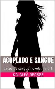 Baixar Acoplado e sangue: Laços de sangue novela, livro 1 pdf, epub, ebook