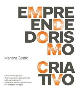 Baixar Empreendedorismo criativo – Como a nova geração de empreendedores brasileiros está revolucionando a forma de pensar conhecimento, criatividade e inovação pdf, epub, eBook