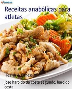 Baixar Receitas anabólicas para atletas: Nutrição esportiva para atletas pdf, epub, ebook