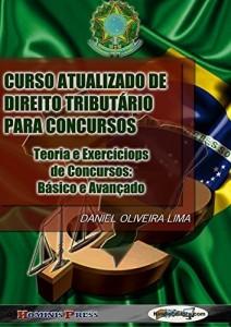 Baixar CURSO ATUALIZADO DE DIREITO TRIBUTÁRIO PARA CONCURSOS – Teoria e Exercícios de Concurso: Básico e Avançado pdf, epub, ebook