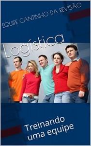 Baixar Logística: Treinando uma equipe (Treinamento – RH Livro 1) pdf, epub, eBook