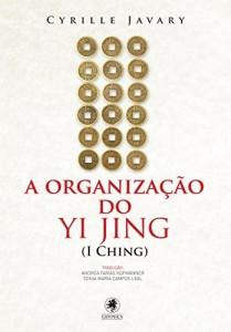 Baixar A organização do Yi Jing (I Ching) pdf, epub, ebook