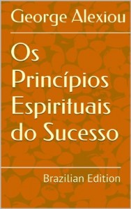 Baixar Os Princípios Espirituais do Sucesso (Portuguese Edition) pdf, epub, ebook