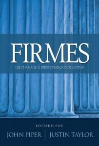 Baixar Firmes – Um Chamado a Perseverança dos Santos pdf, epub, eBook