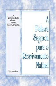 Baixar A Palavra Sagrada para o Reavivamento Matinal – A Necessidade de um Novo Reavivamento pdf, epub, eBook