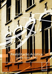 Baixar Reabilitação Acústica, 3/Ed.: Linhas Guia pdf, epub, eBook