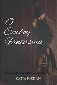 Baixar O Cowboy Fantasma – Um Conto Paranormal Erótico do Velho Oeste pdf, epub, eBook