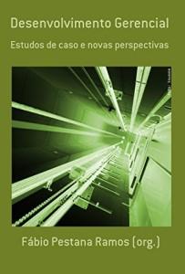 Baixar Desenvolvimento Gerencial: estudos de caso e novas perspectivas pdf, epub, eBook