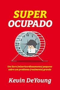 Baixar Super Ocupado: Um livro (misericordiosamente) pequeno para um problema (realmente) grande pdf, epub, eBook