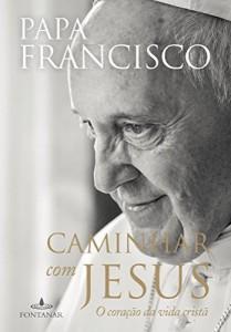 Baixar Caminhar com Jesus – O coração da vida cristã pdf, epub, eBook