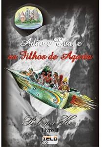 Baixar Adão e Eva, e os filhos de Agarta: 1 pdf, epub, ebook