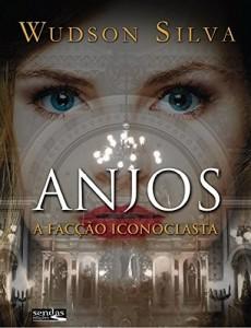 Baixar Anjos: A Facção Iconoclasta pdf, epub, eBook