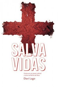 Baixar Salva Vidas: Como ser um jovem radical e ativo no Reino de Deus pdf, epub, eBook