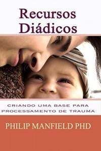 Baixar Recurso Diádico: Criando uma Base para Processamento de Traumas pdf, epub, eBook