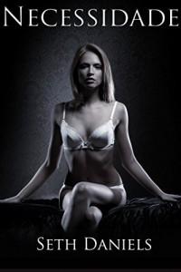 Baixar Necessidade: Uma Fantasia Erótica BDSM pdf, epub, eBook