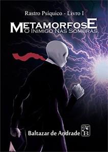 Baixar Metamorfose – O Inimigo Nas Sombras (Rastro Psíquico Livro 1) pdf, epub, eBook