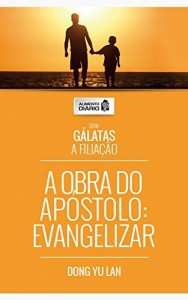 Baixar Alimento Diário – A Obra do Apóstolo: Evangelizar (Gálatas A Filiação Livro 1) pdf, epub, eBook