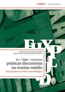 Baixar Ler/falar/escrever Práticas discursivas em sala de aula: uma proposta teórico-metodológica pdf, epub, eBook