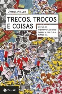 Baixar Trecos, troços e coisas: Estudos antropológicos sobre a cultura material pdf, epub, eBook