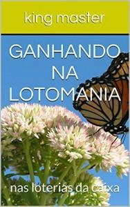 Baixar ganhando na lotomania: nas loterias da caixa (loterias killermaster Livro 3) pdf, epub, ebook