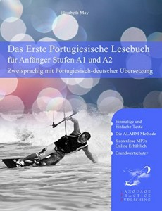 Baixar Das Erste Portugiesische Lesebuch für Anfänger: Stufen A1 und A2 Zweisprachig mit Portugiesisch-deutscher Übersetzung (Gestufte Portugiesische Lesebücher) pdf, epub, ebook