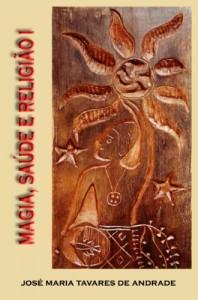 Baixar MAGIA: SAÚDE E RELIGIÃO I: Obra em dois volumes – Coleção Antropologia Brasileira – Volume 1 pdf, epub, eBook