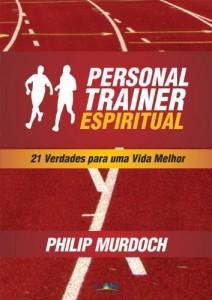 Baixar Personal Trainer Espiritual: 21 verdades para uma vida melhor pdf, epub, ebook