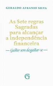 Baixar As sete regras Sagradas para alcançar a independência financeira pdf, epub, eBook