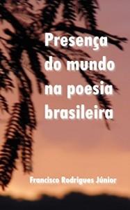 Baixar PRESENÇA DO MUNDO NA POESIA BRASILEIRA: POESIA BRASILEIRA pdf, epub, ebook