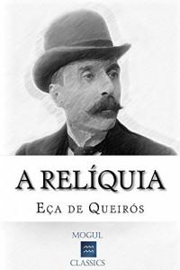 Baixar A Relíquia: Com biografia do autor e índice activo pdf, epub, eBook
