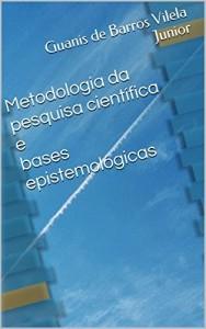 Baixar Metodologia da pesquisa científica e bases epistemológicas pdf, epub, eBook