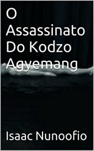 Baixar O Assassinato Do Kodzo Agyemang pdf, epub, eBook