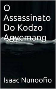 Baixar O Assassinato Do Kodzo Agyemang pdf, epub, ebook