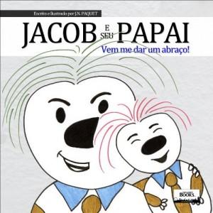 Baixar Jacob e seu Papai – Vem me dar um abraço! pdf, epub, eBook