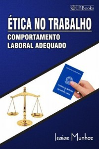 Baixar Ética no Trabalho Comportamento Laboral Adequado… pdf, epub, ebook