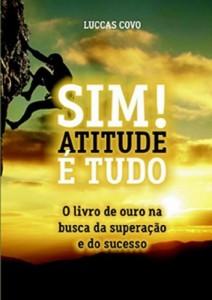 Baixar Sim! Atitude é tudo: O livro de ouro da busca da superação e do sucesso pdf, epub, ebook