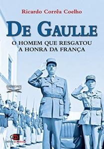 Baixar De Gaulle: o homem que resgatou a honra da França pdf, epub, ebook
