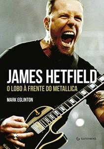 Baixar James Hetfield: O lobo à frente do Metallica pdf, epub, eBook