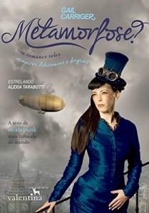 Baixar Metamorfose?: Um romance sobre vampiros, lobisomens e dirigíveis (O Protetorado da Sombrinha) pdf, epub, eBook