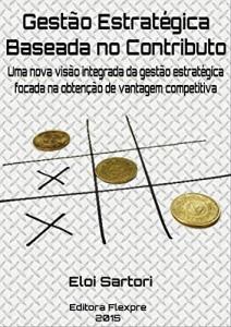 Baixar Gestão Estratégica Baseada no Contributo: Uma nova visão integrada da gestão estratégica, focada na obtenção de vantagem competitiva. pdf, epub, ebook