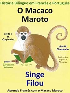 Baixar História Bilíngue em Francês e Português: O Macaco Maroto Ajuda o Sr. Carpinteiro – Singe Filou aide M. Charpentier (Aprende Francês com o Macaco Maroto Livro 1) pdf, epub, eBook