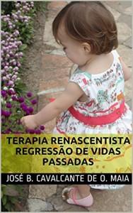 Baixar Terapia Renascentista e Regressão de Vidas Passadas (O DESPERTAR DA CONSCIÊNCIA Livro 2) pdf, epub, ebook