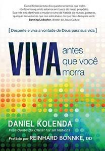 Baixar Viva Antes que Você Morra: Desperte e viva a vontade de Deus para sua vida pdf, epub, ebook